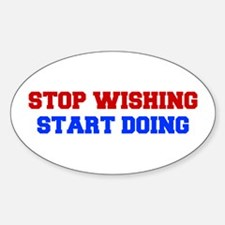 stop-wishing-FRESH-RED-BLUE Decal