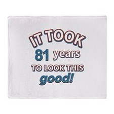 81 never looked so good Throw Blanket
