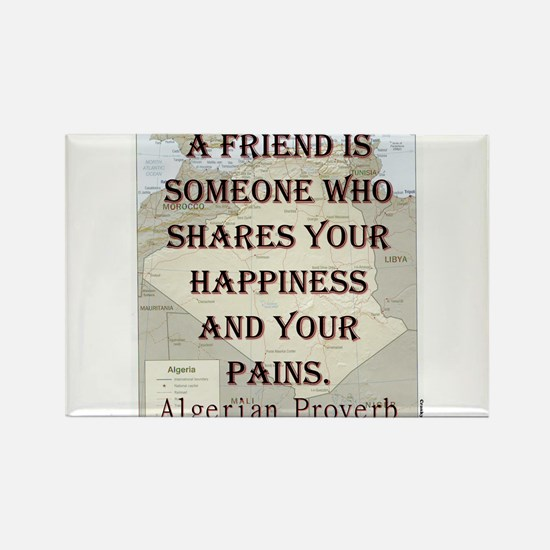 A Friend Is Someone - Algerian Rectangle Magnet