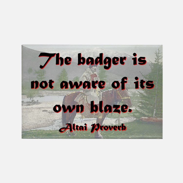 The Badger Is Not Aware - Altai Rectangle Magnet