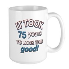 75 never looked so good Mug