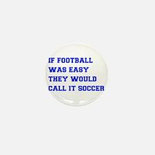 if-football-was-easy-fresh-blue Mini Button (10 pa