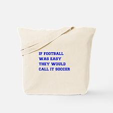 if-football-was-easy-fresh-blue Tote Bag