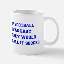 if-football-was-easy-fresh-blue Mugs