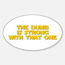 dumb-is-strong-star-yellow Decal
