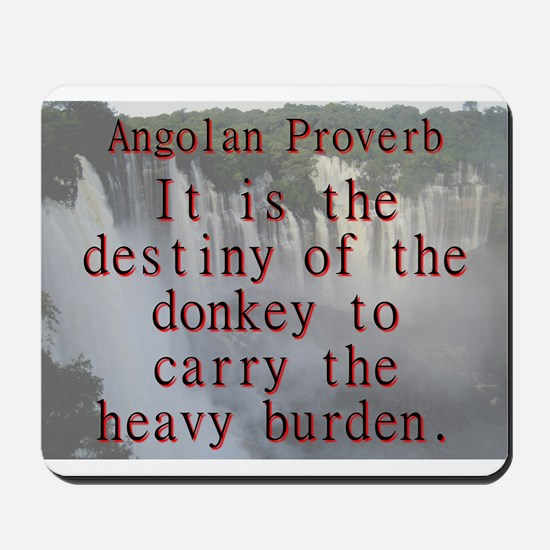 It Is The Destiny Of The Donkey - Angolan Mousepad