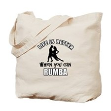 Life is better when you can RUMBA dance Tote Bag