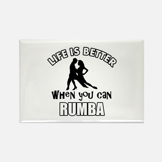Life is better when you can RUMBA dance Rectangle