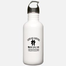 Life is better when you can LINE DANCE Water Bottle
