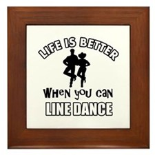 Life is better when you can LINE DANCE Framed Tile