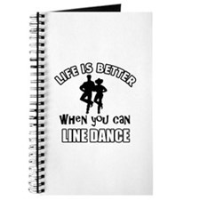 Life is better when you can LINE DANCE Journal
