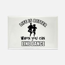 Life is better when you can LINE DANCE Rectangle M