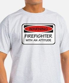 Firefighter With An Attitude Ash Grey T-Shirt