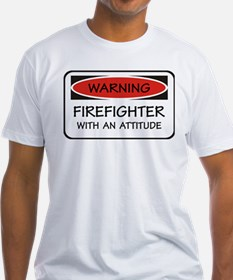 Firefighter With An Attitude Shirt