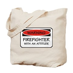 Firefighter With An Attitude Tote Bag