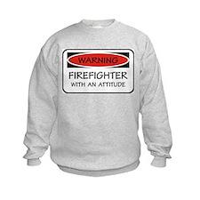 Firefighter With An Attitude Sweatshirt