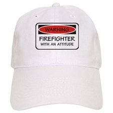 Firefighter With An Attitude Baseball Cap