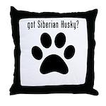 got Siberian Husky? Throw Pillow