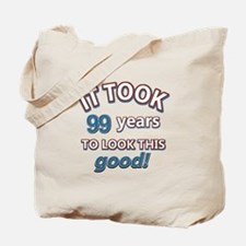 It took 99 years to look this good Tote Bag