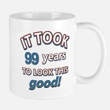 It took 99 years to look this good Mug