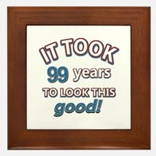 It took 99 years to look this good Framed Tile