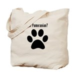 got Pomeranian? Tote Bag