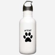 got Pit Bull? Water Bottle