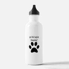 got Old English Sheepdog? Water Bottle