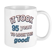 It took 95 years to look this good Mug
