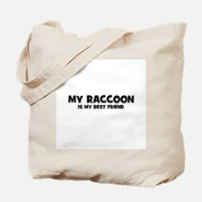 My RACCOON is my Best Friend Tote Bag