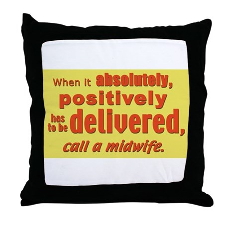 Midwife - has to be delivered Throw Pillow