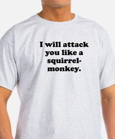 Attack Like A Squirrel-Monkey T-Shirt