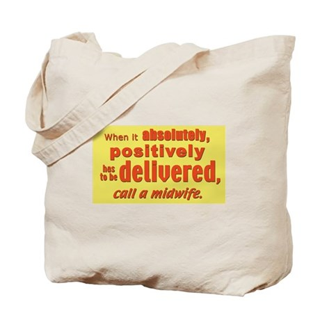 Midwife - has to be delivered Tote Bag