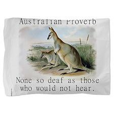 None So Deaf - Australian Pillow Sham