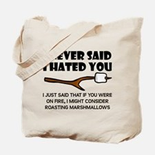 Roast Marshmallows Hate You Tote Bag