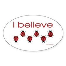 I believe in ladybugs Oval Decal