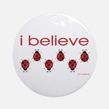 I believe in ladybugs Ornament (Round)