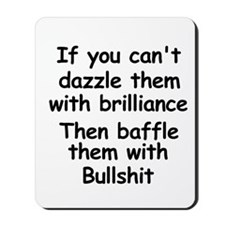 Dazzle Them With Brilliance Mousepad
