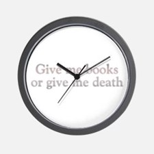 Give Me Books or Give Me Death Wall Clock