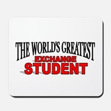 """The World's Greatest Exchange Student"" Mousepad"