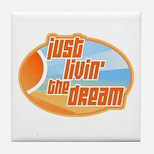 Livin' the Dream 3 Tile Coaster
