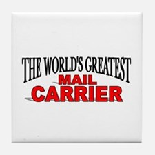 """The World's Greatest Mail Carrier"" Tile Coaster"