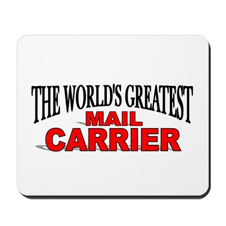 """""""The World's Greatest Mail Carrier"""" Mousepad"""