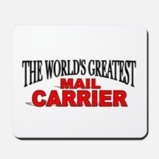 """The World's Greatest Mail Carrier"" Mousepad"