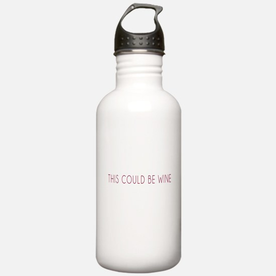 This Could Be Wine Water Bottle