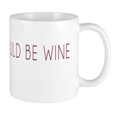 This Could Be Wine Coffee Mugs