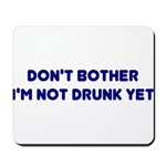 Don't Bother Mousepad
