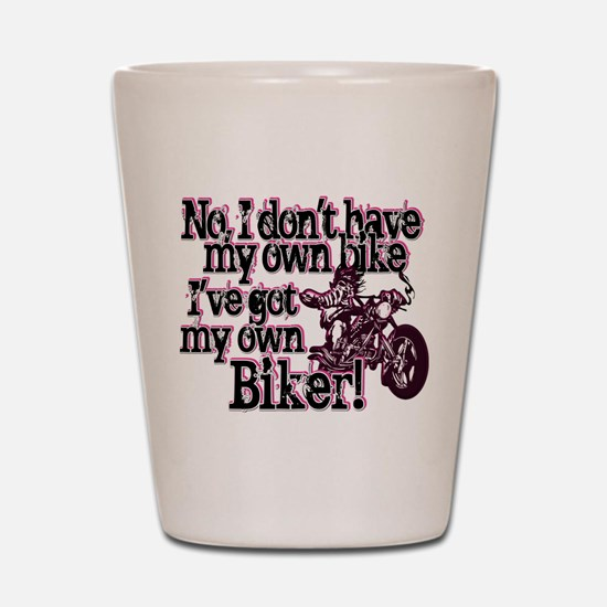 Got My Own Biker Shot Glass