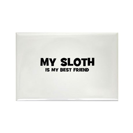 My SLOTH is my Best Friend Rectangle Magnet