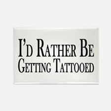 Rather Be Getting Tattooed Rectangle Magnet